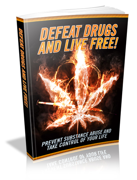 Defeat Drugs And Live Free E-book
