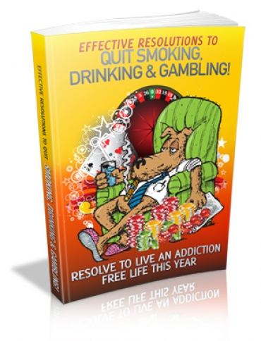 Effective Resolutions To Quit Smoking, Drinking _ Gambling E-book