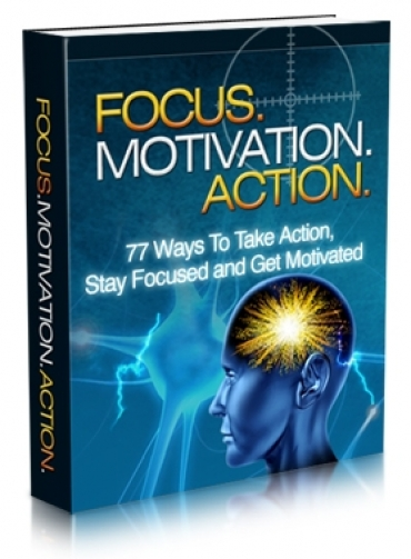 Focus. Motivation. Action E-book