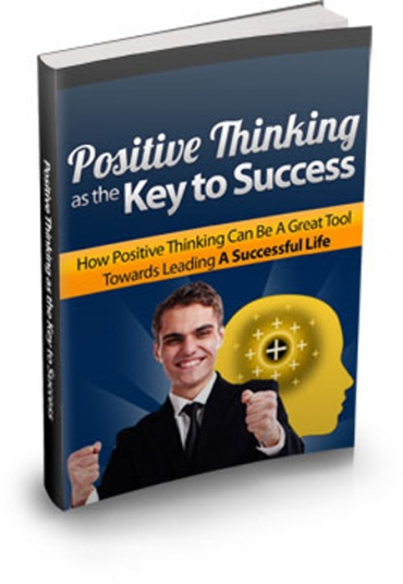 Positive Thinking As The Key To Success E-book