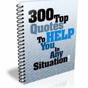 300 Top Quotes To Help You In Any Situation E-book