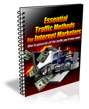 Essential Traffic Methods For Internet Marketers E-book