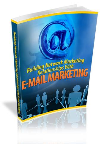 Building Network Marketing Relationship With E-mail Marketing E-book